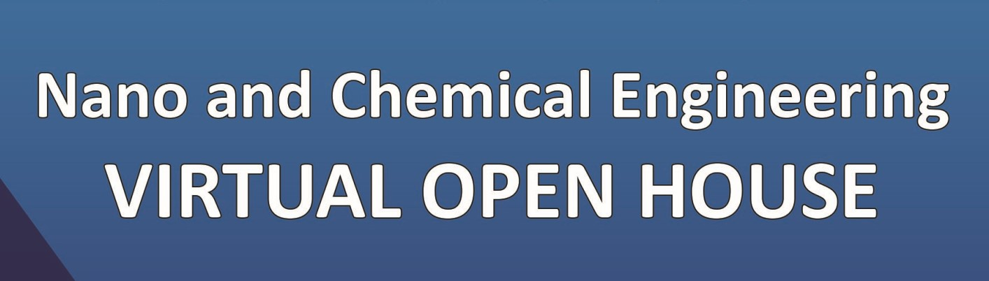 Nano and Chem Engineering Virtual Open House Banner